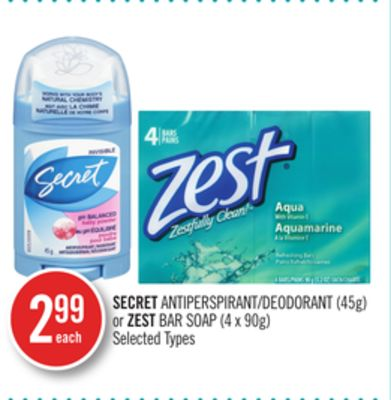 Secret Antiperspirant/deodorant (45g) or Zest Bar Soap (4 X 90g)