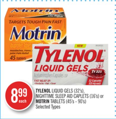 Tylenol Liquid Gels (32's) - Nighttime Sleep Aid Caplets (16's) or Motrin Tablets (45's - 90's)