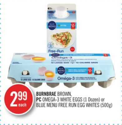 Burnbrae Brown - PC Omega-3 White Eggs (1 Dozen) or Blue Menu Free Run Egg Whites (500g)