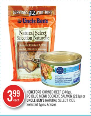 Hereford Corned Beef (340g) - PC Blue Menu Sockeye Salmon (213g) or Uncle Ben's Natural Select Rice
