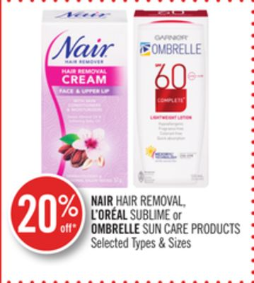 Nair Hair Removal - L'oréal Sublime or Ombrelle Sun Care Products