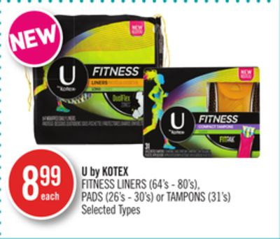 U By Kotex Fitness Liners (64's - 80's) - Pads (26's - 30's) or Tampons (31's)