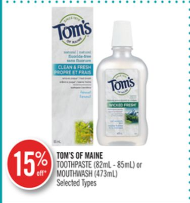 Tom's Of Maine Toothpaste (82ml - 85ml) or Mouthwash (473ml)
