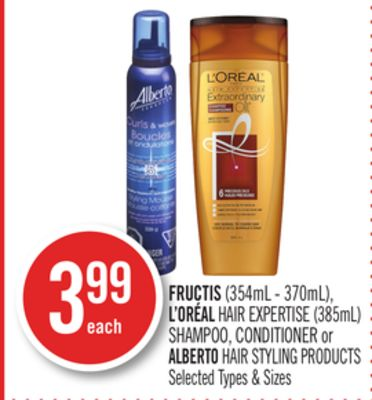 Fructis (354ml - 370ml) - L'oréal Hair Expertise (385ml) Shampoo - Conditioner or Alberto Hair Styling Products