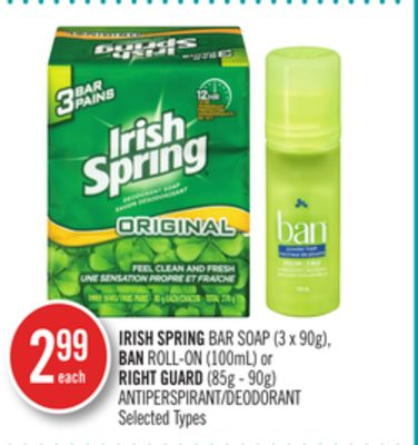 Irish Spring Bar Soap (3 X 90g) - Ban Roll-on (100ml) or Right Guard (85g - 90g) Antiperspirant/ Deodorant