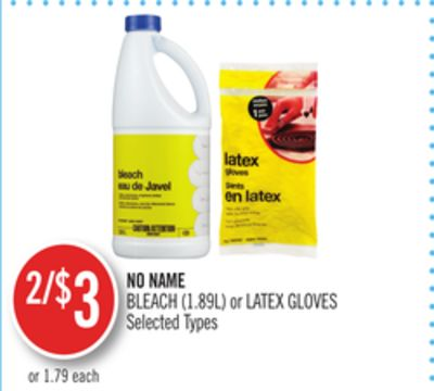 No Name Bleach (1.89l) or Latex Gloves