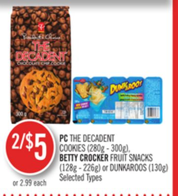 PC The Decadent Cookies (280g - 300g) - Betty Crocker Fruit Snacks (128g - 226g) or Dunkaroos (130g