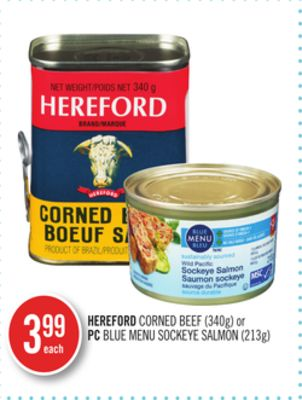 Hereford Corned Beef (340g) or PC Blue Menu Sockeye Salmon (213g)