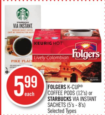Folgers K-cup Coffee PODS (12's) or Starbucks Via Instant Sachets (5's - 8's