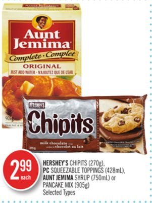 Hershey's Chipits (270g) - PC Squeezable Toppings (428ml) - Aunt Jemima Syrup (750ml) or Pancake Mix (905g
