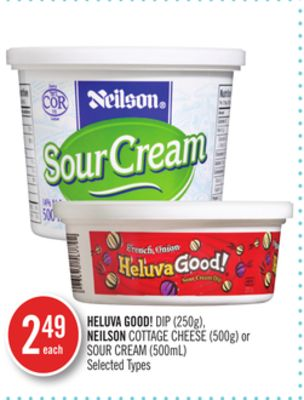 Heluva Good!dip (250g) - Neilson Cottage Cheese (500g) or Sour Cream (500ml)