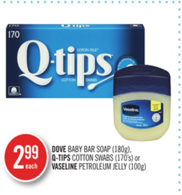 Dove Baby Bar Soap (180g) - Q-tips Cotton Swabs (170's) or Vaseline Petroleum Jelly (100g
