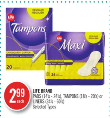 Life Brand Pads (14's - 24's) - Tampons (18's - 20's) or Liners (34's - 60's)