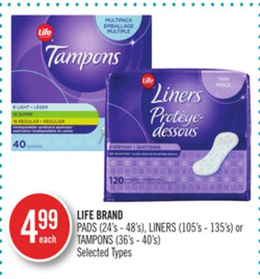 Life Brand Pads (24's - 48's) - Liners (105's - 135's) or Tampons (36's - 40's)