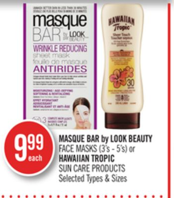 Masque Bar By Look Beauty Face Masks (3's - 5's) or Hawaiian Tropic Sun Care Products