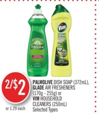 Palmolive Dish Soap (372ml) - Glade Air Fresheners (170g - 255g) or Vim Household Cleaners (250ml)