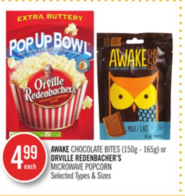 Awake Chocolate Bites (150g - 165g) or Orville Redenbacher's Microwave Popcorn