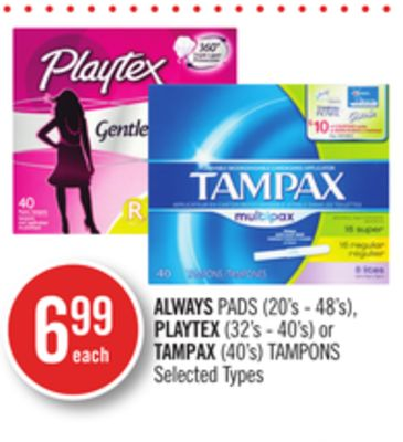Always Pads (20's - 48's) - Playtex (32's - 40's) or Tampax (40's) Tampons