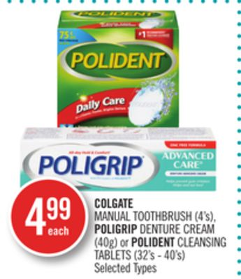 Colgate Manual Toothbrush (4's) - Poligrip Denture Cream (40g) or Polident Cleansing Tablets (32's - 40's)