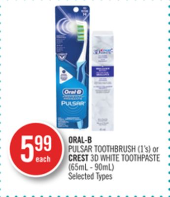 Oral-b Pulsar Toothbrush (1's) or Crest 3D White Toothpaste (65ml - 90ml)