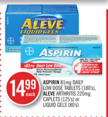 Aspirin 81mg Daily Low Dose Tablets (180's) - Aleve Arthritis 220mg Caplets (125's) or Liquid Gels (80's)