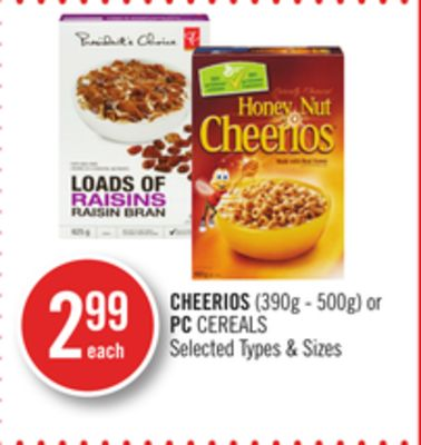 Cheerios (390g - 500g) or PC Cereals