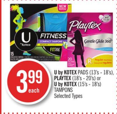 U By Kotex Pads (13's - 18's) - Playtex (18's - 20's) or U By Kotex (15's - 18's) Tampons