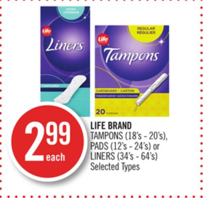 Life Brand Tampons (18's - 20's) - Pads (12's - 24's) or Liners (34's - 64's)