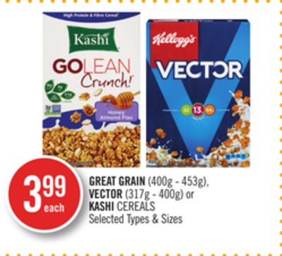 Great Grain (400g - 453g) - Vector (317g - 400g) or Kashi Cereals