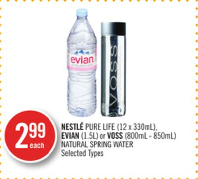 Nestlé Pure Life (12 X 330ml) - Evian (1.5l) or Voss (800ml - 850ml) Natural Spring Water