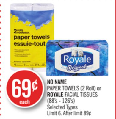 No Name Paper Towels (2 Roll) or Royale Facial Tissues