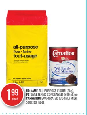 No Name All-purpose Flour (2kg) - PC Sweetened Condensed (300ml) or Carnation Evaporated (354ml) Milk