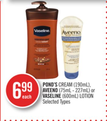 Pond's Cream (190ml) - Aveeno (75ml - 227ml) or Vaseline (600ml) Lotion
