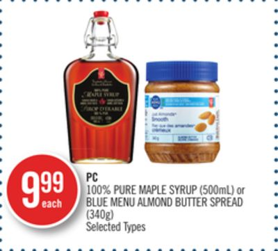 PC 100% Pure Maple Syrup (500ml) or Blue Menu Almond Butter Spread (340g)