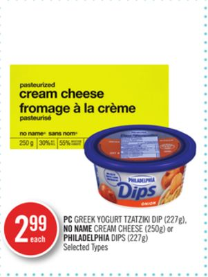 PC Greek Yogurt Tzatziki Dip (227g) - No Name Cream Cheese (250g) or Philadelphia Dips (227g)