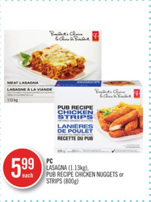 PC Lasagna (1.13kg) - Pub Recipe Chicken Nuggets or Strips (800g)