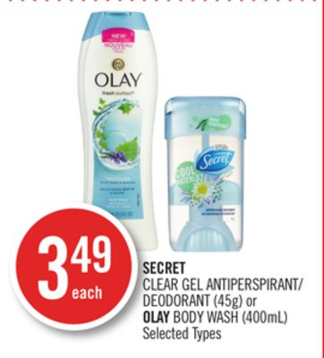 Secret Clear Gel Antiperspirant/ Deodorant (45g) or Olay Body Wash (400ml)