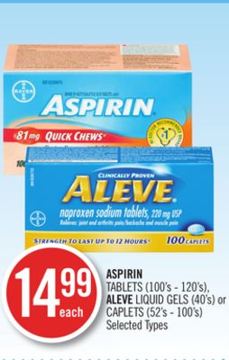 Aspirin Tablets (100's - 120's) - Aleve Liquid Gels (40's) or Caplets (52's - 100's)