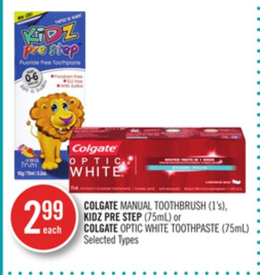 Colgate Manual Toothbrush (1's) - Kidz Pre Step (75ml) or Colgate Optic White Toothpaste (75ml)