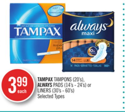 Tampax Tampons (20's) - Always Pads (14's - 24's) or Liners (30's - 60's)