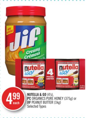 Nutella & Go (4's) - PC Organics Pure Honey (375g) or Jif Peanut Butter (1kg)