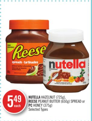 Nutella Hazelnut (725g) - Reese Peanut Butter (650g) Spread or PC Honey (375g)