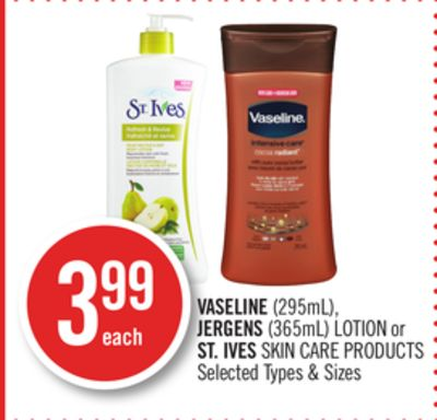 Vaseline (295ml) - Jergens (365ml) Lotion or St. Ives Skin Care Products