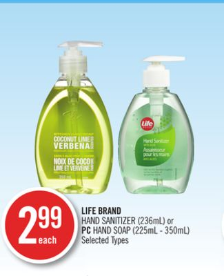 Life Brand Hand Sanitizer (236ml) or PC Hand Soap (225ml - 350ml)