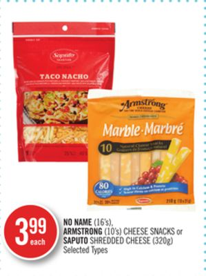 No Name (16's) - Armstrong (10's) Cheese Snacks or Saputo Shredded Cheese (320g)