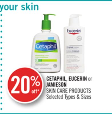 Cetaphil - Eucerin or Jamieson Skin Care Products