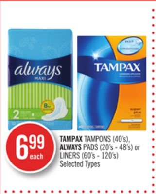Tampax Tampons (40's) - Always Pads (20's - 48's) or Liners (60's - 120's)