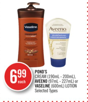 Pond's Cream (190ml - 200ml) - Aveeno (97ml - 227ml) or Vaseline (600ml) Lotion