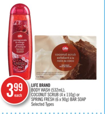 Life Brand Body Wash (532ml) - Coconut Scrub (4 X 110g) or Spring Fresh (6 X 90g) Bar Soap