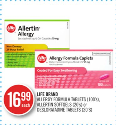 Life Brand Allergy Formula Tablets (100's) - Allertin Softgels (20's) or Desloratadine Tablets (20's)